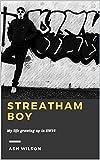 Streatham Boy: My life growing up in SW16 (English Edition)