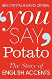 You Say Potato: A Book About Accents: The Story of English Accents