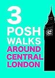 3 Posh Walks Around Central London (English Edition)