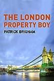 The London Property Boy (English Edition)