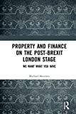 Property and Finance on the Post-Brexit London Stage: We Want What You Have