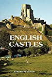 English Castles: A Guide by Counties (0) [Lingua Inglese]