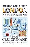 Cruickshank's London: A Portrait of a City in 20 Walks [Lingua Inglese]
