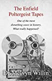 The Enfield Poltergeist Tapes: One of the most disturbing cases in history. What really happened? (English Edition)