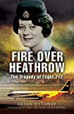 Fire over Heathrow: The Tragedy of Flight 712 (English Edition)