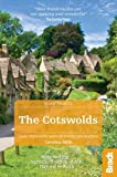 Cotswolds (Slow Travel): Bradt the Cotswolds: Including Stratford-upon-avon, Oxford and Bath [Lingua Inglese]: Including Stratford-upon-Avon, Oxford & Bath