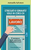 Stressati o sdraiati? Solo in cerca di lavoro. Consigli per giovani disorientati