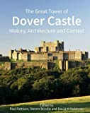 The Great Tower of Dover Castle: History, Architecture and Context