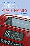 A Dictionary of London Place-Names [Lingua Inglese]