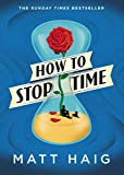 How to Stop Time: 2017's runaway Sunday Times bestseller