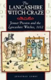 The Lancashire Witch Craze: Jennet Preston and the Lancashire Witches, 1612