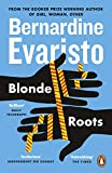 Blonde Roots: From the Booker prize-winning author of Girl, Woman, Other