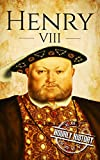 Henry VIII: A Life From Beginning to End (House of Tudor Book 2) (English Edition)