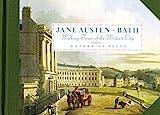 Jane Austen in Bath: Walking Tours of the Writer's City [Lingua Inglese]