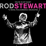 You?Re In My Heart: Rod Stewart With The Royal Philharmonic Orchestra