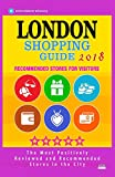 London Shopping Guide 2018: Best Rated Stores in London, England - Stores Recommended for Visitors, (Shopping Guide 2018) [Lingua Inglese]