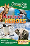 Chicken Soup for the Soul: Humane Heroes Volume I (English Edition)