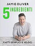 5 ingredienti. Piatti semplici e veloci