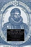 The Italian Encounter with Tudor England: A Cultural Politics of Translation