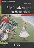 Alice's Adventures in Wonderland. Con CD