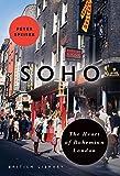 Soho: The Heart of Bohemian London