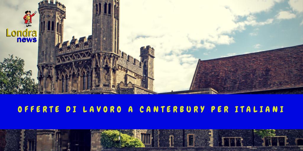 Offerte di lavoro a canterbury per italiani for Offerte di lavoro ristoranti italiani a londra