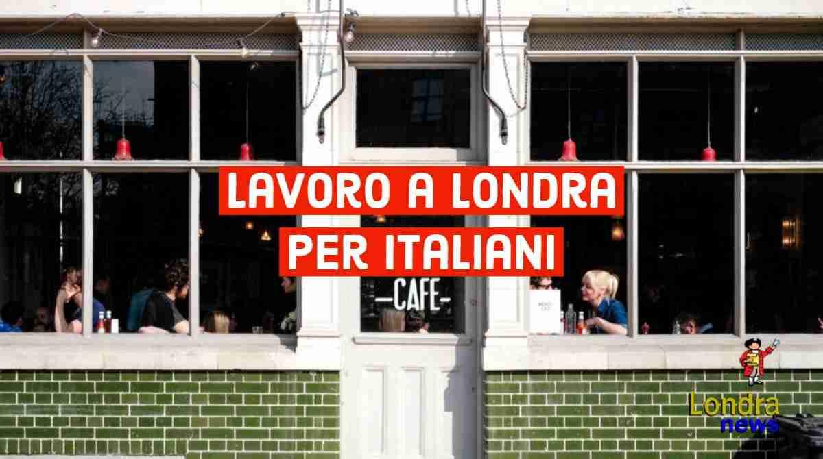 lavoro a londra per italiani